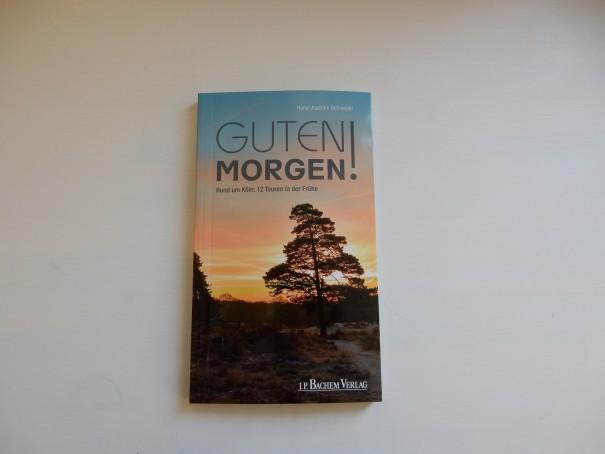 Der Wanderführer Guten Morgen, von Hans-Joachim Schneider ist im J.P. Bachem Verlag erschienen. ©entdecker-greise.de